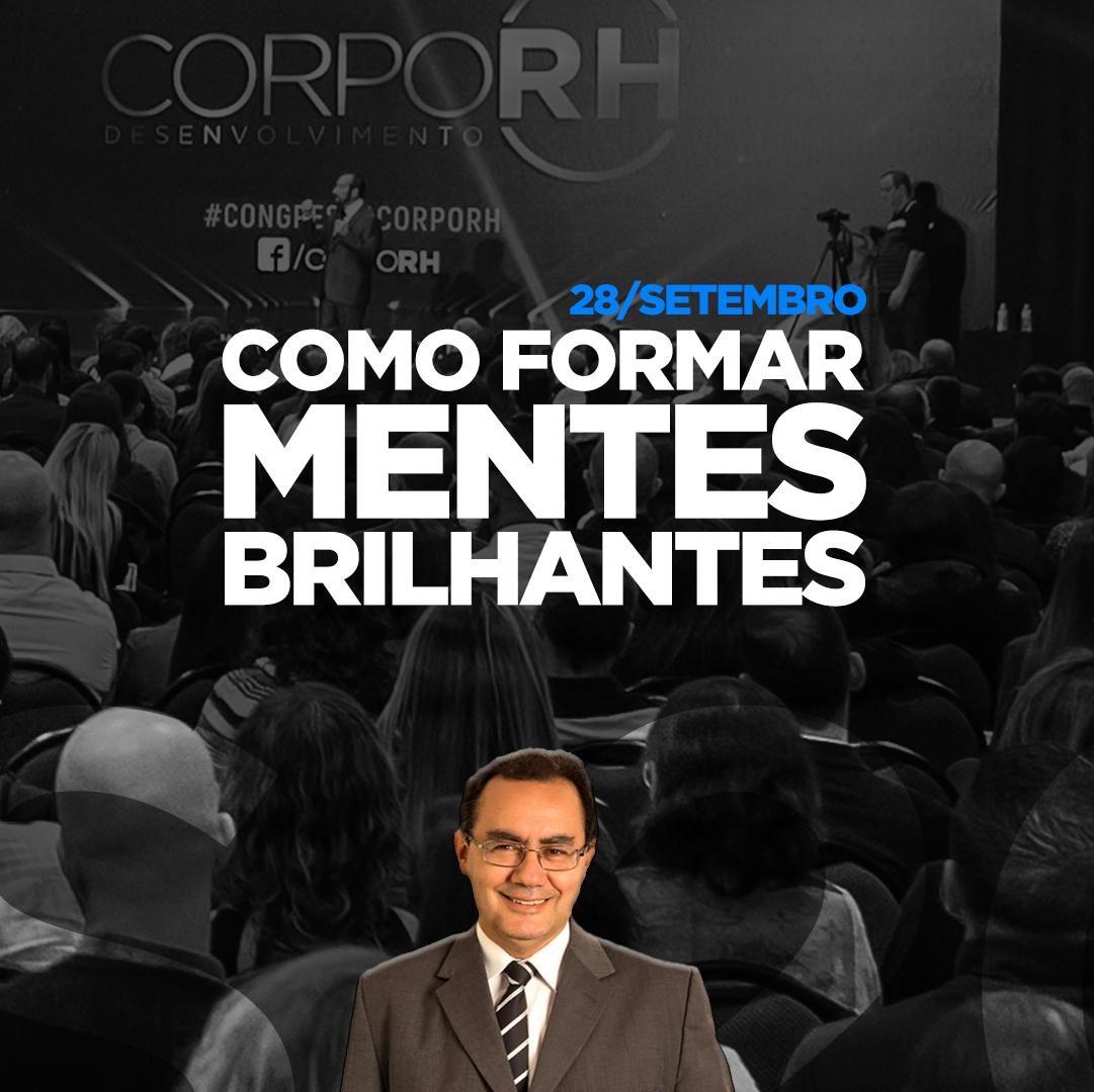 CORPO RH realiza curso com Augusto Cury para formação de mentes brilhantes e a busca da excelência emocional e profissional